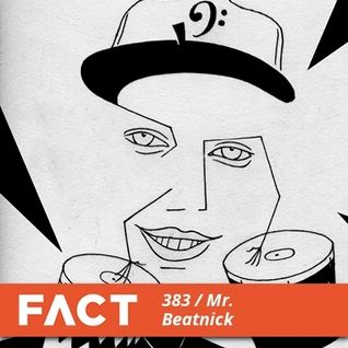 FACT mix 383 - Mr. Beatnick (May '13)