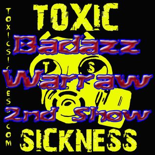 Badazz Warraw@Toxic Sickness 2nd Show 18.10.2012