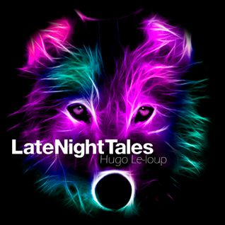 Late Night Tales - Hugo Le-loup