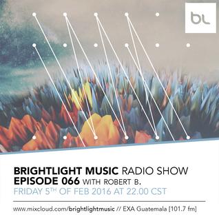 #066 BrightLight Music Radio Show with Robert B.