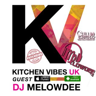 Kitchen Vibes UK Ep 03 Ft Exclusive Guest Mix DJ Melowdee