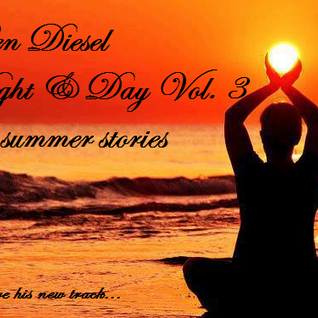 NIGHT & DAY VOL. III // late summer stories  // mixed by Ben Diesel