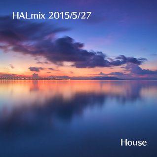 2015/5/27 HALmix House ver.