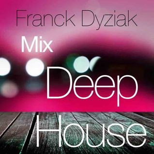 Franck Dyziak - Mix Deep House - Octobre 2015
