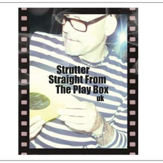 Strutter  - Straight From The Play Box