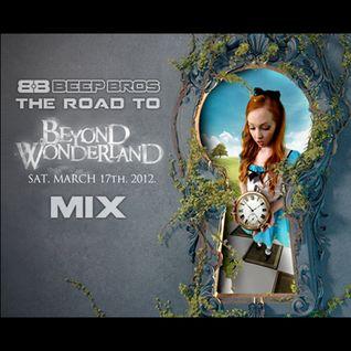Road To Beyond Wonderland - Beep Bros Mix