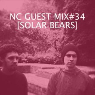 NC GUEST MIX#34: SOLAR BEARS