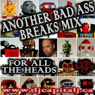 DJ CAPITAL J - ANOTHER BADASS BREAKS MIX [VIP BASS #17]