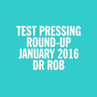 Test Pressing Japan / January 2016 Round Up / Dr Rob