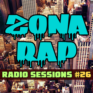 Zona RAP #26 - The Radio Sessions [May 15, 2016]