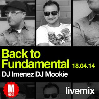 Back To Fundamental - Dj Imenez & Mookie livemix 18.04.2014 @ Moca Bar