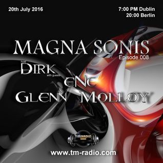 Dirk - Host Mix - MAGNA SONIS 008 (20th July 2016) on TM-Radio