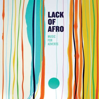 Music for Adverts Mix by Lack of Afro