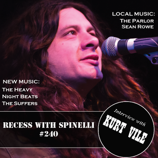 RECESS with SPINELLI #240, Kurt Vile