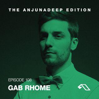 The Anjunadeep Edition 108 With Gab Rhome
