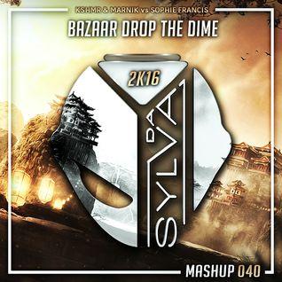 Kshmr & Marnik Vs Sophie Francis - Bazaar Drop The Dime (Da Sylva Mashup)