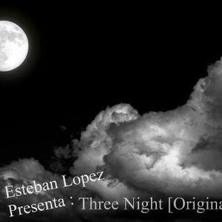 Three Night (Original Mix) - Esteban Lopez