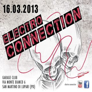 Dj Set @ Garage Club - Electro Connection - 16/03/2013