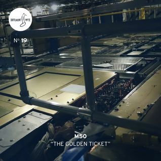 Different Note Nº19: m50 - The Golden Ticket