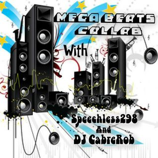 Mega Beats Collab With Speechless298 & DJ CabreRob