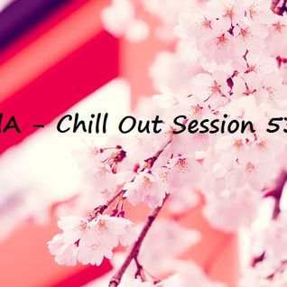 Chill Out Session 53