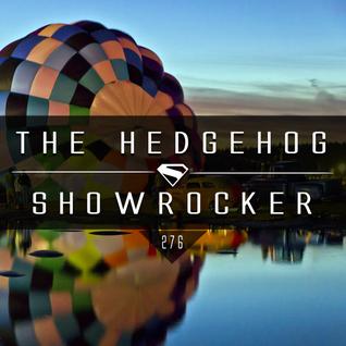 The Hedgehog - Showrocker 276 - 07.04.2016