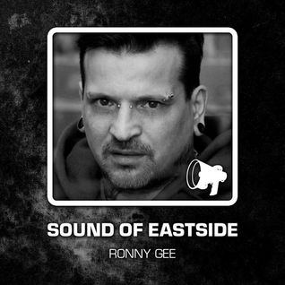 Ronny Gee - Sound of Eastside 120316