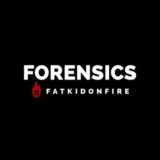 Forensics x FatKidOnFire (January 2016) mix