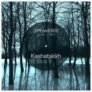 [SPFpod069] spiel:feld Podcast 069 - Kashatskikh-Path Into The Unknown