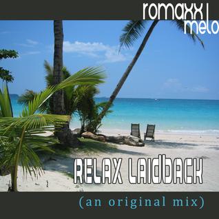romaxxmelo - relax laidback (an original mix)