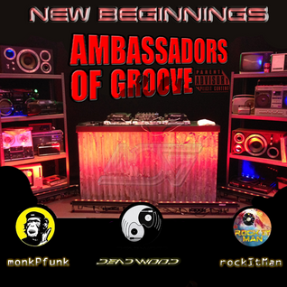 Ambassadors Of Groove Live Stream  New Beginnings Live Mix Session RockItMan, MonkPfunk & Dead Wood