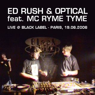 Ed Rush & Optical feat. MC Ryme Tyme @ Black Label, Paris - 16.09.2006