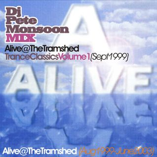 Pete Monsoon - ALIVE @ The Tramshed, Halifax - Trance Volume 01 (Sept 1999)