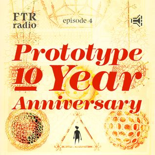 FTR Radio: Episode 4 (Prototype 10 year anniversary edition)