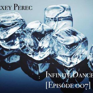 Alexey Perec - Infinite Dance [Episode 007]
