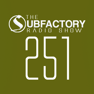The Subfactory Radio Show #251
