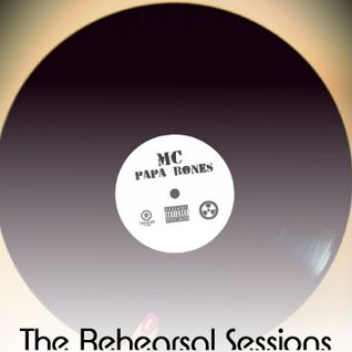 The Rehearsal Sessions - Papa Bones (The MC)