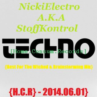{Rest For The Wicked & Brainstorming Mix} H.C.R - NickiElectro A.K.A StoffKontrolle {Home.Consum.Rec
