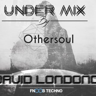 Under Mix Podcast By Othersoul on FNOOB Techno Radio