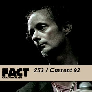 FACT Mix 253: Current 93