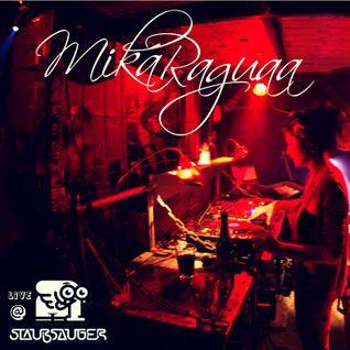 MIKA RAGUAA @ STAUBSAUGER - LEIPZIG (GER) - 6 HOURS GYAL POWER!