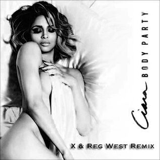 Ciara- Body Party (X & Reg West REMIX)