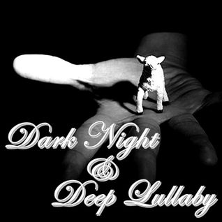 Mitch' A. @ Dark Night  & Deep Lullaby