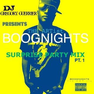 The Artist Boognights Surprise Birthday Party Mix pt.1