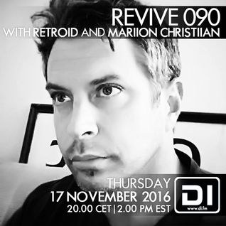 Revive 090 With Retroid And Mariion Christiian (17-11-2016)