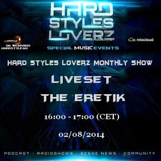 The Eretik - Hard Styles Loverz Monthly Show - Hardstyle.nu - Saturday 02 August 2014