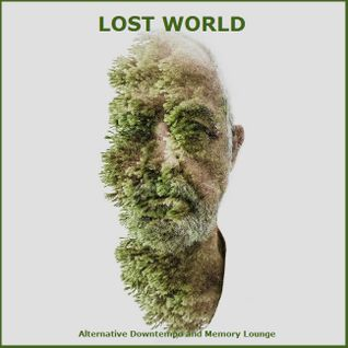 Lost World - Alternative Downtempo & Memory Lounge