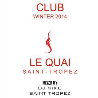 LE QUAI SAINT-TROPEZ CLUB WINTER 2014. Mixed by DJ NIKO SAINT TROPEZ