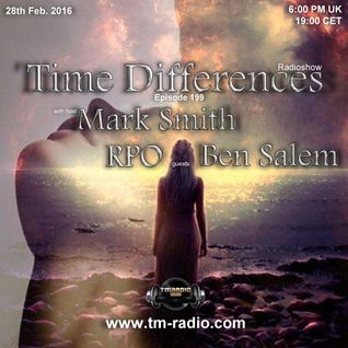 Mark Smith - Time Differences 199 (28th February 2016) on TM-Radio