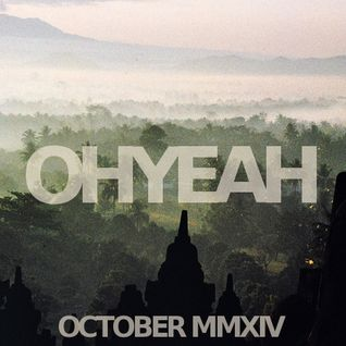 OHYEAH's Favorite Ten - October MMXIV Mix